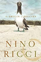 The Origin of Species by Nino Ricci