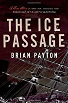 The Ice Passage: A True Story of Ambition,…