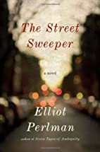 The street sweeper : a novel by Elliot…