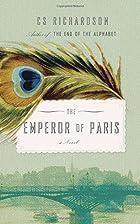 The Emperor of Paris by CS Richardson