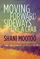 Moving Forward Sideways Like a Crab by Shani…