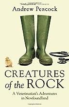 Creatures of the Rock: A Veterinarian's…