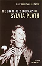 The Unabridged Journals of Sylvia Plath by&hellip;