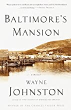 Baltimore's Mansion: A Memoir by Wayne…