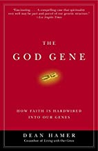 The God Gene: How Faith Is Hardwired into…