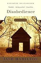 Disobedience: A Novel by Jane Hamilton