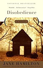 Disobedience: A Novel by Jane Hamilton