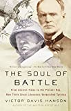 Victor Hanson: The Soul of Battle: From Ancient Times to the Present Day, How Three Great Liberators Vanquished Tyranny