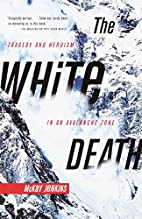 The White Death: Tragedy and Heroism in an…