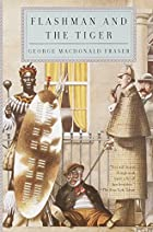 Flashman and the Tiger by George MacDonald…