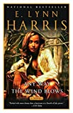 Harris, E. Lynn: Any Way the Wind Blows: A Novel