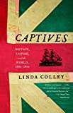 Colley, Linda: Captives: Britain, Empire, and the World, 1600-1850