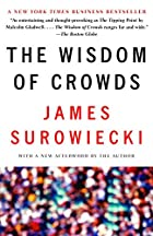 The Wisdom of Crowds: Why the Many Are…