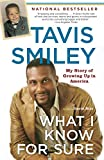 Tavis Smiley: What I Know for Sure: My Story of Growing Up in America