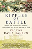 Hanson, Victor: Ripples of Battle: How Wars of the Past Still Determine How We Fight, How We Live, and How We Think