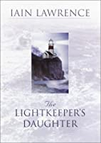 The Lightkeeper's Daughter by Iain Lawrence