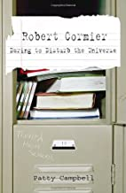 Robert Cormier: Daring to Disturb the…