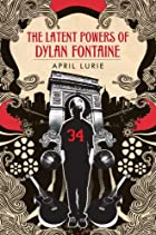 The Latent Powers of Dylan Fontaine by April…