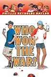 Naylor, Phyllis Reynolds: Who Won the War? (Boy/Girl Battle)