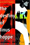 Bondoux, Anne-Laure: The Destiny of Linus Hoppe