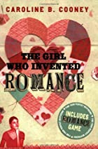 The Girl Who Invented Romance by Caroline B.…