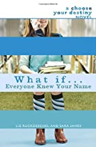 What If . . . Everyone Knew Your Name by Liz…