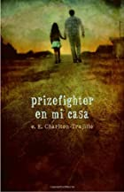 Prizefighter en Mi Casa by e.E.…