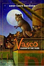 Vasco: Leader of the Tribe by Anne-Laure…