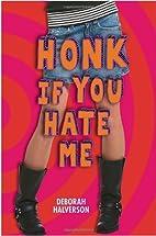Honk If You Hate Me by Deborah Halverson