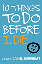 10 Things to Do Before I Die by Daniel…