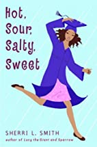 Hot, Sour, Salty, Sweet by Sherri L. Smith