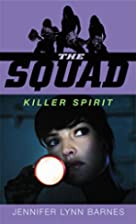The Squad: Killer Spirit (Squad) by Jennifer…
