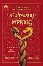 Endymion Spring by Matthew Skelton