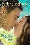 McDaniel, Lurlene: Reaching Through Time: Three Novellas
