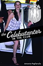 The Celebutantes: In the Club by Antonio…