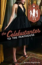 The Celebutantes: To the Penthouse by…