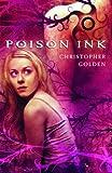 Golden, Christopher: Poison Ink
