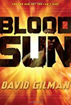 Blood Sun: Danger Zone by David Gilman