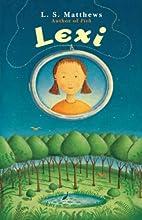 Lexi by L.S. Matthews