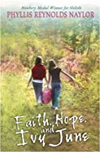 Faith, Hope, and Ivy June by Phyllis…