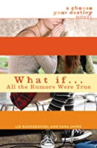 What If . . . All the Rumors Were True by…