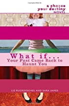 What If . . . Your Past Came Back to Haunt…