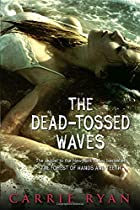 The Dead-Tossed Waves by Carrie Ryan