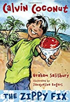 Calvin Coconut: The Zippy Fix by Graham…
