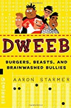 Dweeb: Burgers, Beasts, and Brainwashed…