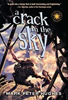 A Crack in the Sky (Greenhouse Chronicles)…