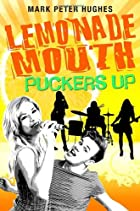 Lemonade Mouth Puckers Up by Mark Peter…