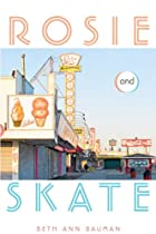 Rosie and Skate by Beth Ann Bauman