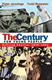 Jennings, Peter: The Century for Young People: 1936-1961: Defining America
