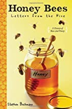 Honey Bees: Letters from the Hive by Stephen…